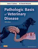 Pathologic Basis of Veterinary Disease, Zachary, James F. and McGavin, M. Donald, 0323075339
