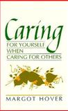 Caring for Yourself When Caring for Others, Margot Hover, 089622533X
