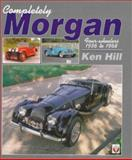 Completely Morgan Four Wheelers, 1936-68, Hill, Ken, 1874105332