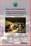 Power and Victimization - the Rhetoric of Sociopolitical Power and Representations of Victimhood in Contemporary Literature : Proceedings of a Symposium Held by the Department of American Culture and Literature Haliç University, Istanbul, 13-15 April 2005, Oya Berk, 3898215334