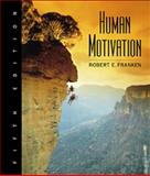 Human Motivation, Franken, Robert E., 0534555330