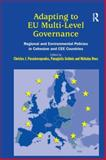 Adapting to EU Multi-Level Governance : Regional and Environmental Policies in Cohesion and Cee Countries, Getimis, Panayotis and Rees, Nicholas, 0754645339
