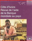 Cote D'Ivoire : Revue de l'Aide de la Banque Mondiale au Pays, World Bank Staff, 0821345338