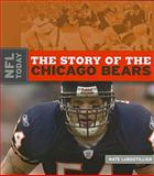 The Story of the Chicago Bears, Nate LeBoutillier, 0898125332
