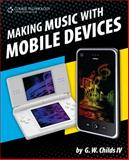 Making Music with Mobile Devices, McIntosh, Frank J. and Childs, G. W., 1435455339