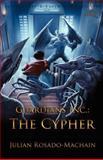Guardians Inc. : the Cypher, Julian Rosado-Machain, 1466455330