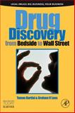 Drug Discovery : From Bedside to Wall Street, Bartfai, Tamas and Lees, Graham V., 0123695333
