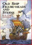 Old Ship Figure-Heads and Sterns, L. G. Carr Laughton, 0486415333