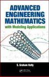 Advanced Engineering Mathematics with Modeling Applications, Kelly, S. Graham, 084939533X