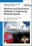 Neutrons and Synchrotron Radiation in Engineering Materials Science : From Fundamentals to Material and Component Characterization, , 3527315330