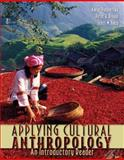 Applying Cultural Anthropology : An Introductory Reader, Podolefsky, Aaron and Brown, Peter, 0073405337