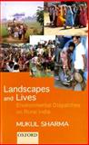 Landscapes and Lives : Environmental Despatches on Rural India, Sharma, Mukul, 0195655338