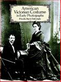 American Victorian Costume in Early Photographs, Priscilla Harris Dalrymple, 0486265331