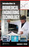 Introduction to Biomedical Engineering Technology, Street Laurence J Staff, 0849385334