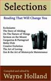 Selections : Reading That Will Change You, Holland, Wayne, 0972595333