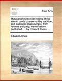 Musical and Poetical Relicks of the Welsh Bards, Edward Jones, 114093533X