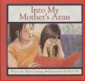 Into My Mother's Arms, Sharon Jennings, 1550415336