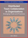 Distributed Team Collaboration in Organizations : Emerging Tools and Practices, Kathy L. Milhauser, 1609605330