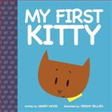 My First Kitty, Mandy Wood, 161448533X