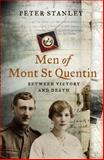 Men of Mont St Quentin : Between Victory and Death, Stanley, Peter, 192121533X