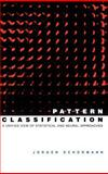 Pattern Classification : A Unified View of Statistical and Neural Approaches, Schürmann, Jürgen, 0471135348