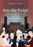 Into the Pulpit, Elizabeth H. Flowers, 080783534X