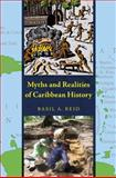 Myths and Realities of Caribbean History, Reid, Basil A., 0817355340