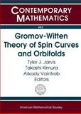 Gromov-Witten Theory of Spin Curves and Orbifolds : AMS Special Session on Gromov-Witten Theory of Spin Curves and Orbifolds May 3-4, 2003, San Francisco, California, Kimura & Vaintrob Jarvis, 0821835343
