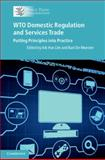 WTO Domestic Regulation and Services Trade : Putting Principles into Practice, , 1107635349
