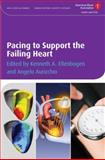 Pacing to Support the Failing Heart, , 1405175346