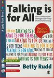 Talking Is for All : How Children and Teenagers Develop Emotional Literacy, Rudd, Betty K., 1412935342