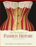 The Dictionary of Fashion History, Cunnington, C. W. and Cunnington, P. E., 1847885349