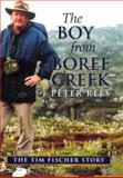 The Boy from Boree Creek : The Tim Fischer Story, Rees, Peter, 1865085340