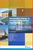 Renewable Energy in Energy Performance Regulations : A Challenge for European Member States in Implementing the Energy Performance of Buildings Directive, Berrepoot, Milou, 9040725349