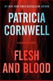 Flesh and Blood, Patricia Cornwell, 0062325345