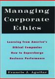 Managing Corporate Ethics, Francis J. Aguilar, 0195085345