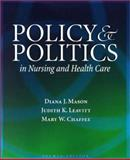Policy and Politics in Nursing and Health Care, Mason, Diana J. and Leavitt, Judith K., 0721695345