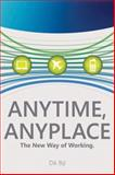Anytime, Anyplace : The New Way of Working, Bijl, Dik, 0735625344