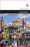 Visual Pollution : Advertising Signage and Environmental Quality, Portella, Adriana Araujo, 0754675343