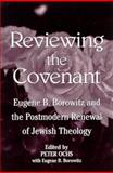 Reviewing the Covenant : Eugene B. Borowitz and the Postmodern Renewal of Jewish Theology, Borowitz, Eugene B., 0791445348