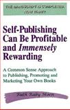 Self-Publishing Can Be Profitable and Immensely Rewarding, Moen, Ruth R., 0963565346