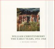 William Christenberry : The Early Years, 1954-1968, Gruber, J. Richard, 0963875345