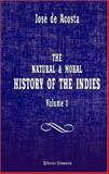 The Natural and Moral History of the Indies, de Acosta, Josn, 1402195346