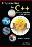Programming in C++ for Engineering and Science, Larry Nyhoff, 1439825343