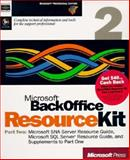 Microsoft BackOffice Resource Kit : Complete Technical Information and Tools for the Support Professional, Microsoft Official Academic Course Staff, 1572315342