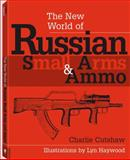 The New World of Russian Small Arms and Ammo, Charlie Cutshaw, 158160534X
