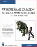 Awesome Game Creation : No Programming Required, Darby, Jason, 1584505346