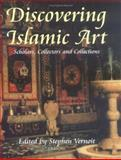 Discovering Islamic Art : Scholars, Collectors and Collections, 1850-1950, , 1860645348