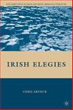 Irish Elegies, Arthur, Chris J. and Arthur, Chris, 0230615341