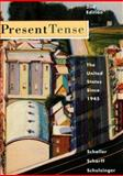 Present Tense : The United States since 1945, Schaller, Michael and Schulzinger, Robert, 0395745349